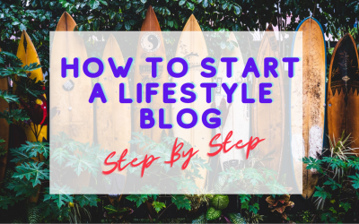 How to Start a Lifestyle Blog: Step by Step